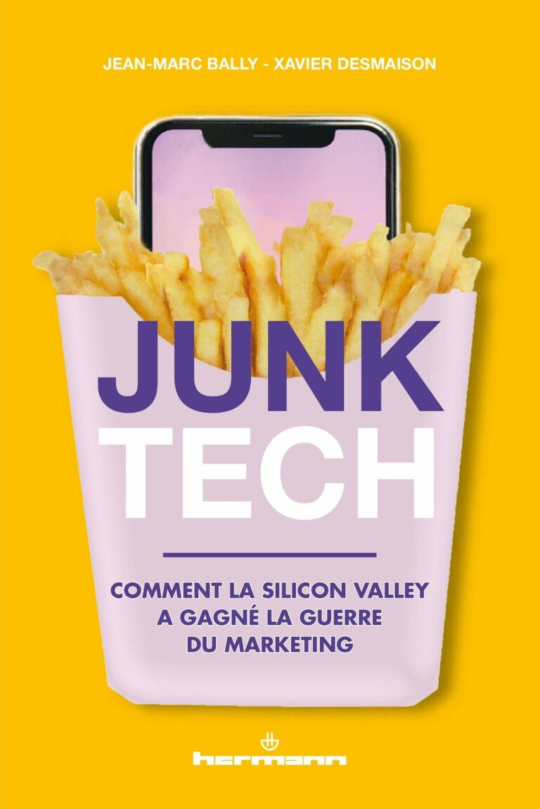 Junk Tech : Comment la Silicon Valley a gagné la guerre du marketing